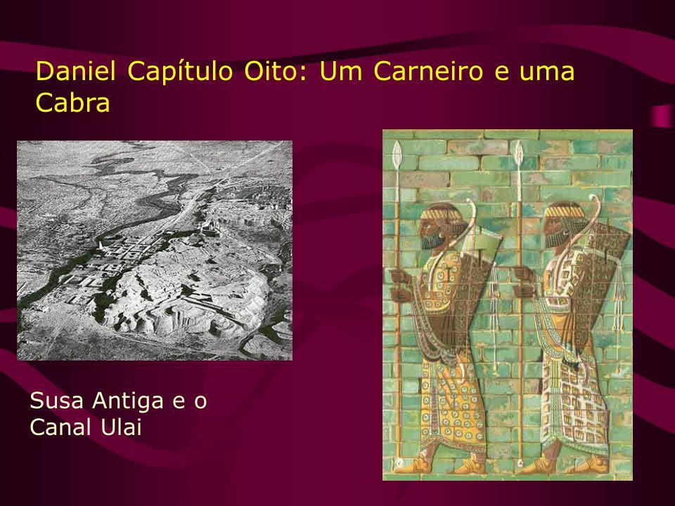 Susa Antiga e o Canal Ulai Daniel Capítulo Oito: Um Carneiro e uma Cabra