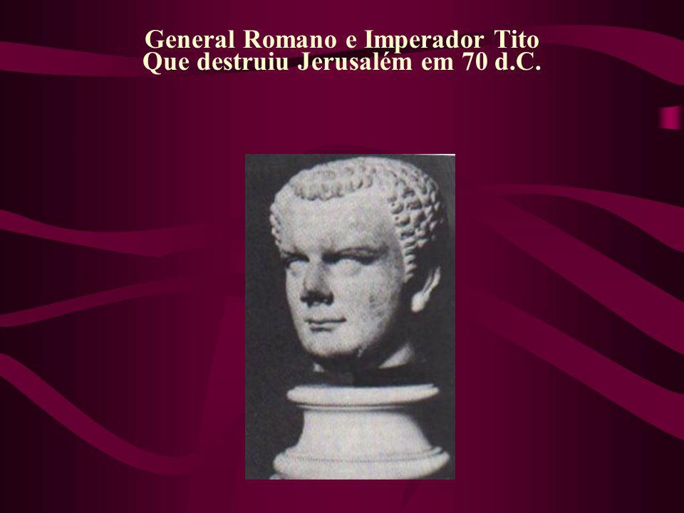General Romano e Imperador Tito Que destruiu Jerusalém em 70 d.C.