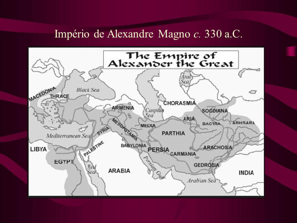 Império de Alexandre Magno c. 330 a.C.