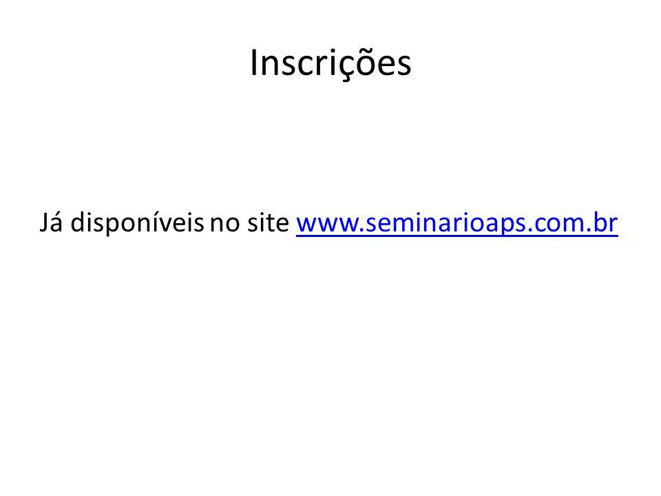Inscrições Já disponíveis no site www.seminarioaps.com.brwww.seminarioaps.com.br
