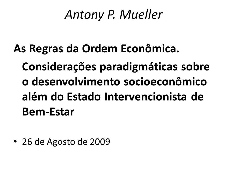 Antony P. Mueller As Regras da Ordem Econômica.