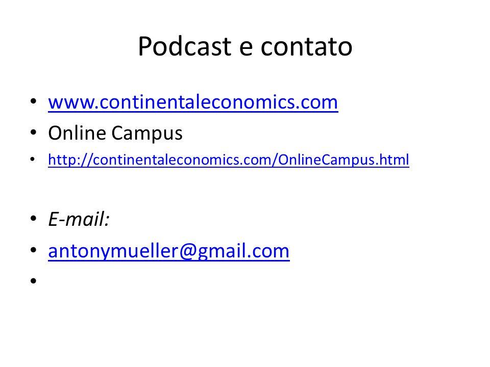 Podcast e contato www.continentaleconomics.com Online Campus http://continentaleconomics.com/OnlineCampus.html E-mail: antonymueller@gmail.com