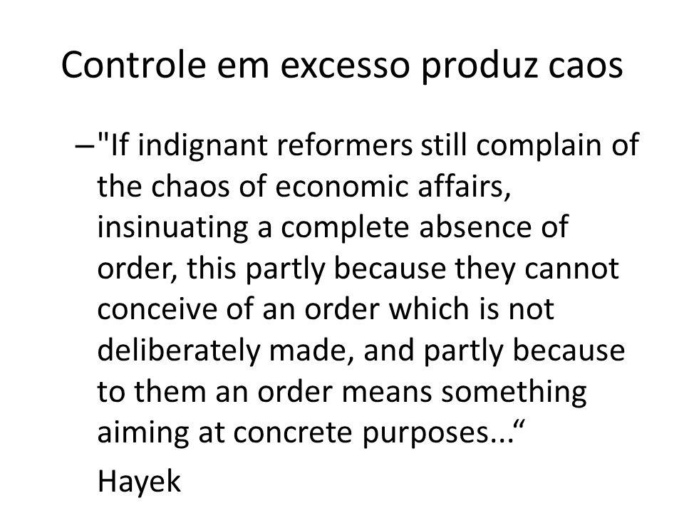 Controle em excesso produz caos –