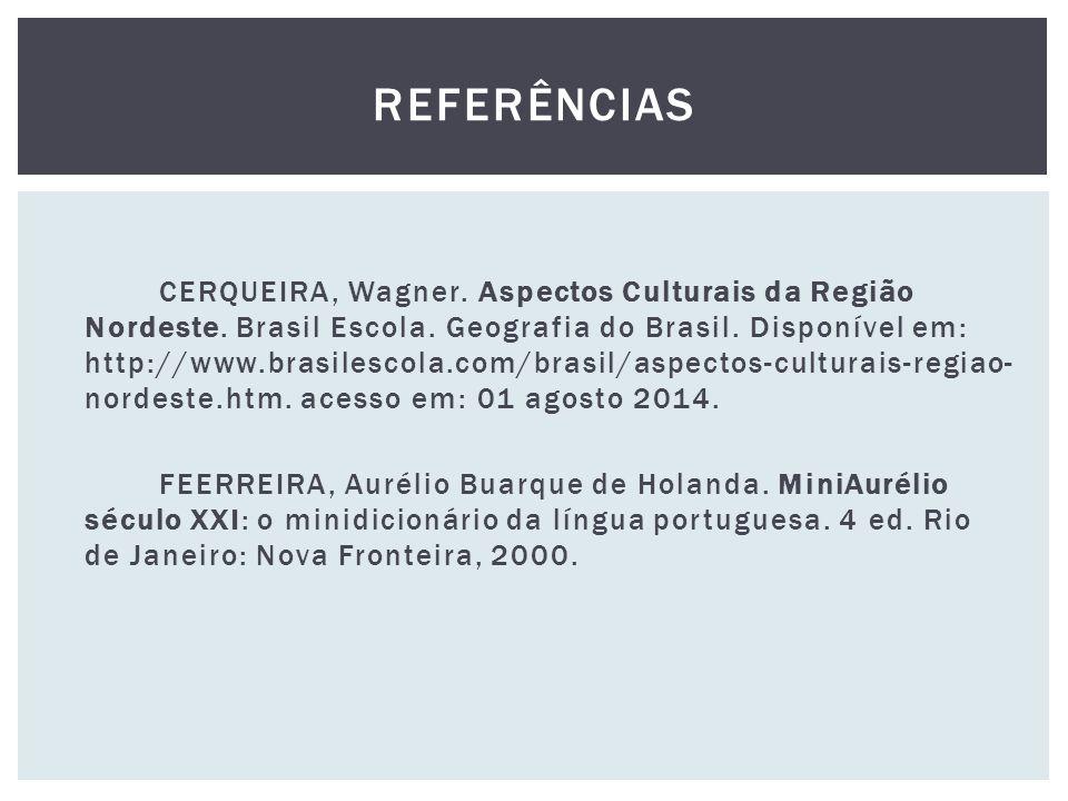 CERQUEIRA, Wagner.Aspectos Culturais da Região Nordeste.
