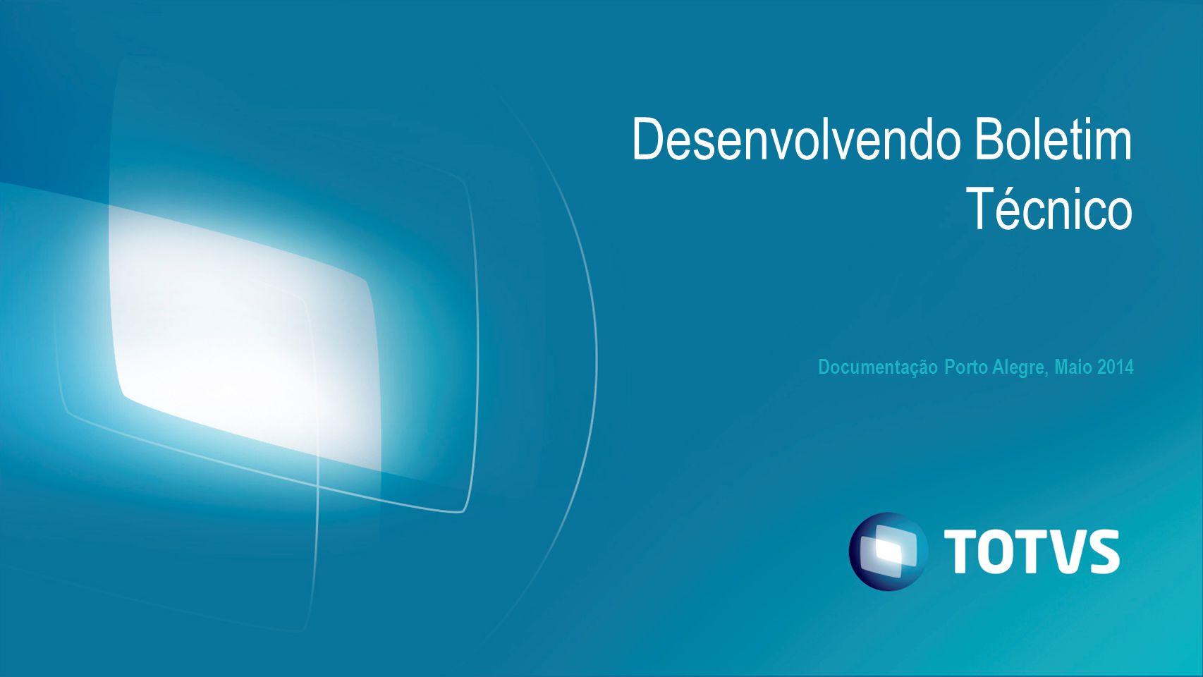 Desenvolvendo Boletim Técnico Documentação Porto Alegre, Maio 2014