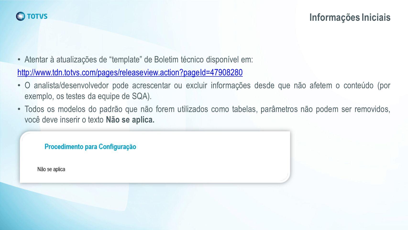 """Atentar à atualizações de """"template"""" de Boletim técnico disponível em: http://www.tdn.totvs.com/pages/releaseview.action?pageId=47908280 O analista/de"""
