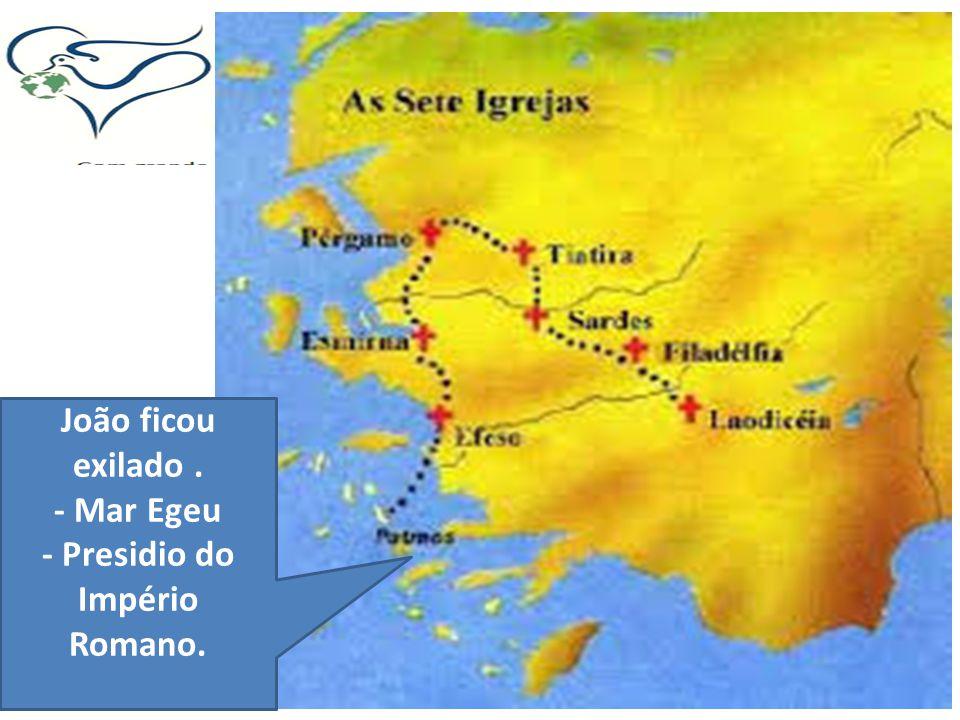 Pr. José João ficou exilado. - Mar Egeu - Presidio do Império Romano.