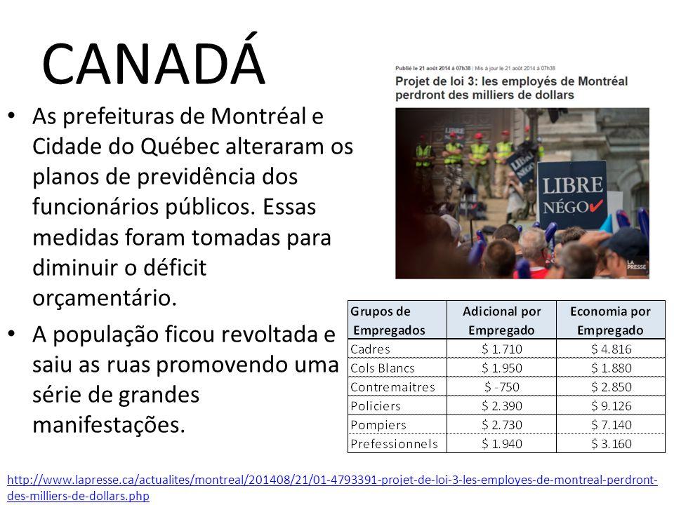 CANADÁ As prefeituras de Montréal e Cidade do Québec alteraram os planos de previdência dos funcionários públicos.