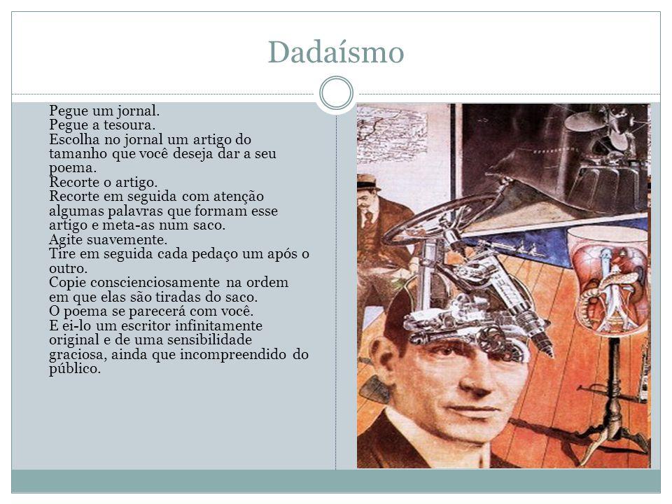 Dadaísmo Pegue um jornal.Pegue a tesoura.