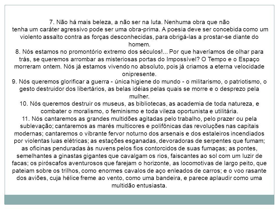Poste de iluminação – Giacomo Balla Liderado por Marinetti Antitradicional (higiene mental) Exaltação do moderno Destruir a sintaxe Destruicao da cultura anterior às Vanguardas