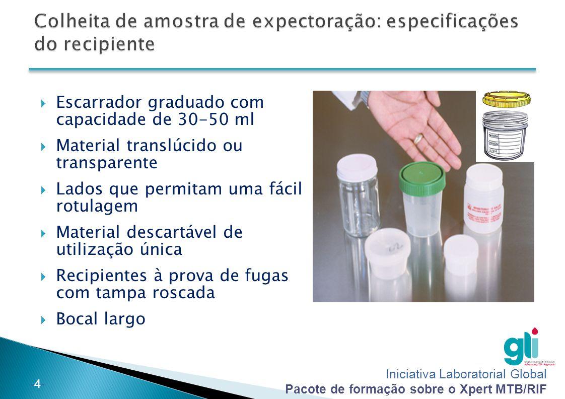 Iniciativa Laboratorial Global Pacote de formação sobre o Xpert MTB/RIF -4--4-  Escarrador graduado com capacidade de 30-50 ml  Material translúcido