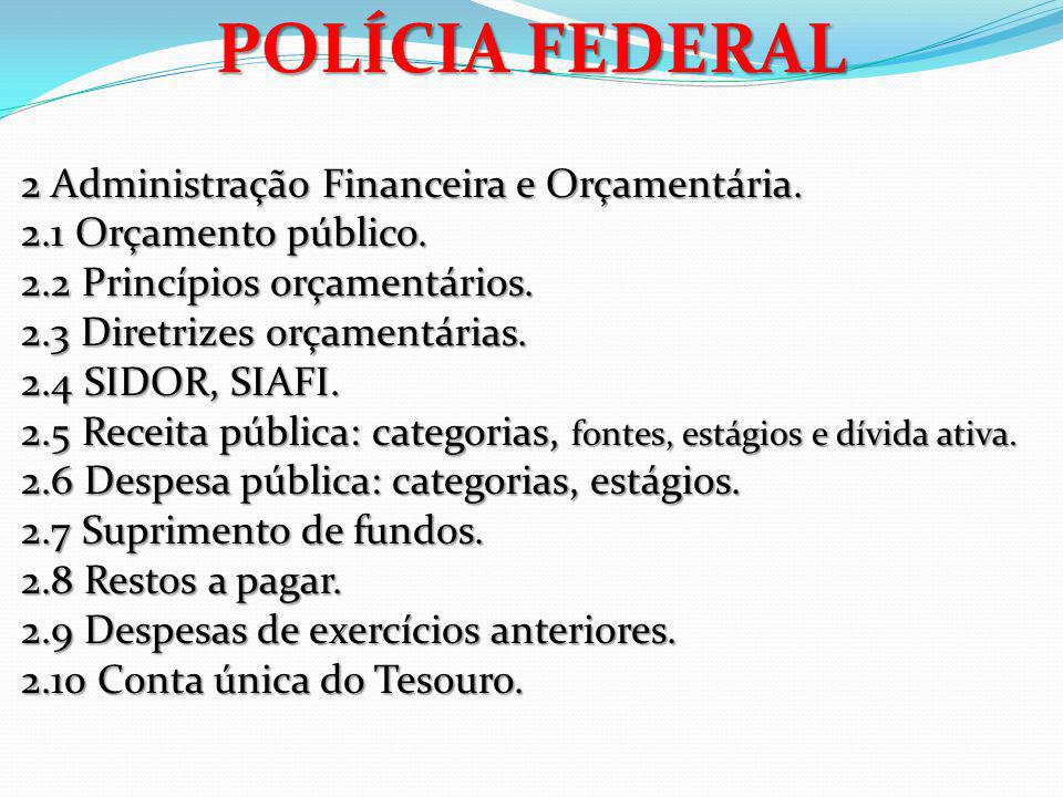 POLÍCIA FEDERAL 2 Administração Financeira e Orçamentária.
