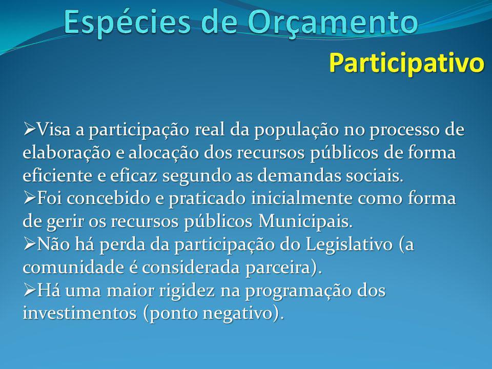  Visa a participação real da população no processo de elaboração e alocação dos recursos públicos de forma eficiente e eficaz segundo as demandas sociais.