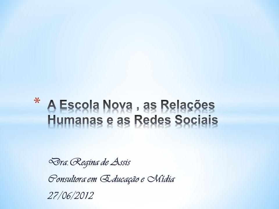 Dra.Regina de Assis Consultora em Educação e Mídia 27/06/2012