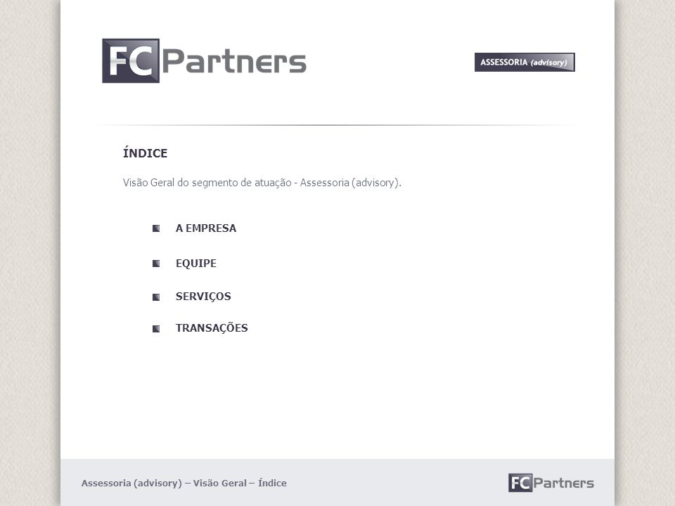 Imagem da empresa – legenda da foto A EMPRESA Espaço dedicado ao texto completo de apresentação da empresa – segmento de atuação – Assessoria (advisory).