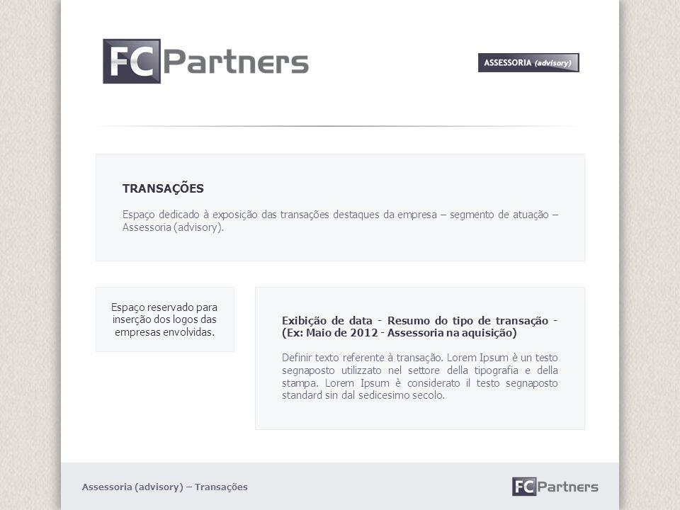 Assessoria (advisory) – Transações Exibição de data - Resumo do tipo de transação - (Ex: Maio de 2012 - Assessoria na aquisição) Definir texto referente à transação.