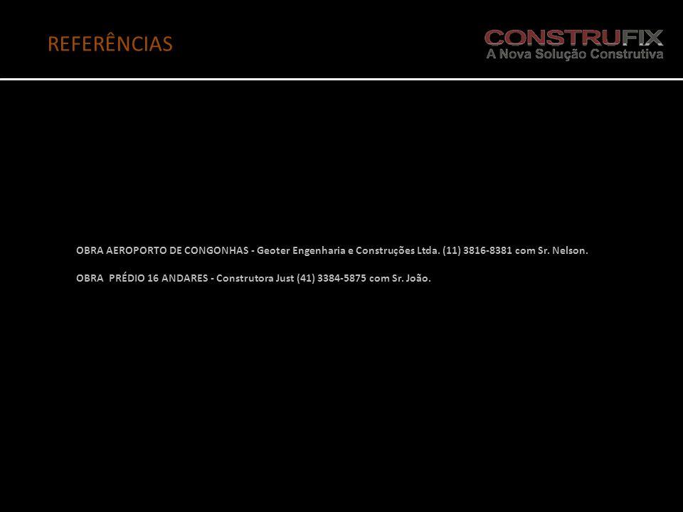 REFERÊNCIAS OBRA AEROPORTO DE CONGONHAS - Geoter Engenharia e Construções Ltda. (11) 3816-8381 com Sr. Nelson. OBRA PRÉDIO 16 ANDARES - Construtora Ju