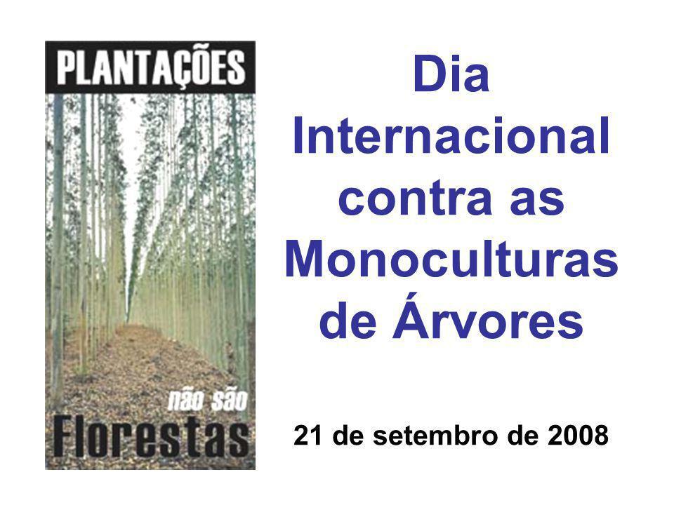 Dia Internacional contra as Monoculturas de Árvores 21 de setembro de 2008