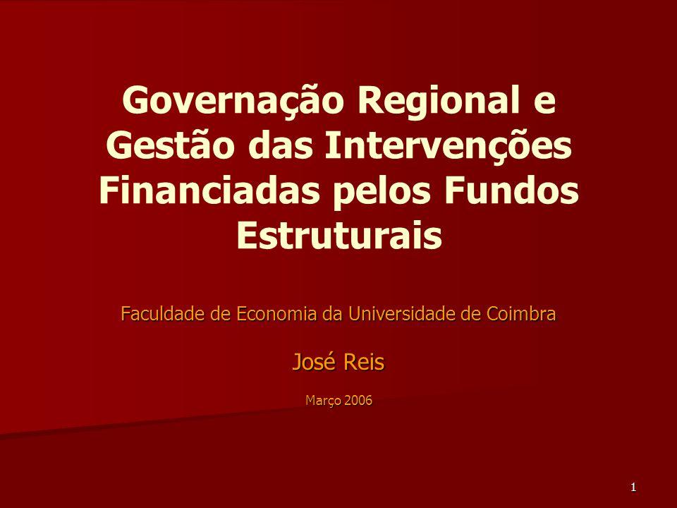 1 Governação Regional e Gestão das Intervenções Financiadas pelos Fundos Estruturais Faculdade de Economia da Universidade de Coimbra José Reis Março