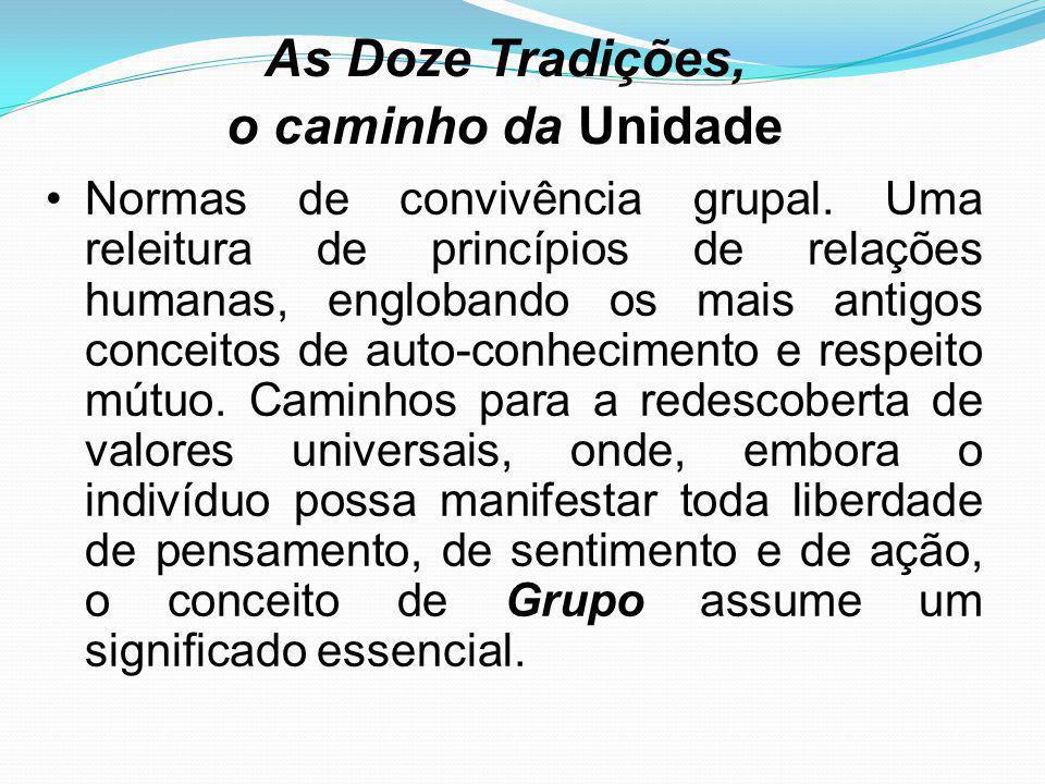 As Doze Tradições, o caminho da Unidade Normas de convivência grupal. Uma releitura de princípios de relações humanas, englobando os mais antigos conc