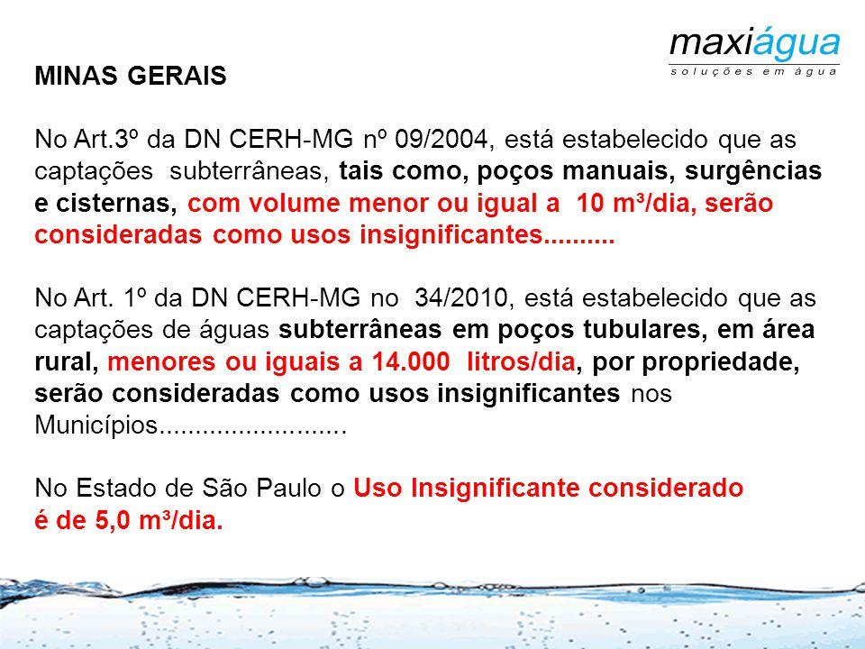 MINAS GERAIS Estão sujeitos a outorga de acordo com o Art. 18 da Lei 13.199/99: II - a extração de água de aquífero subterrâneo para consumo final ou