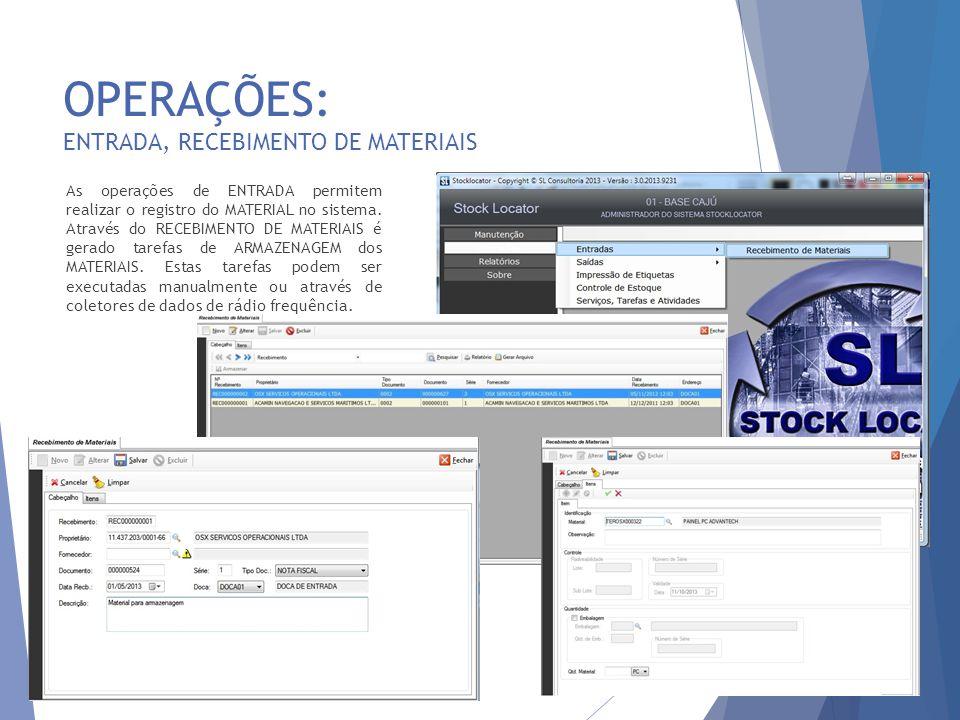 OPERAÇÕES: ENTRADA, RECEBIMENTO DE MATERIAIS 13 As operações de ENTRADA permitem realizar o registro do MATERIAL no sistema. Através do RECEBIMENTO DE
