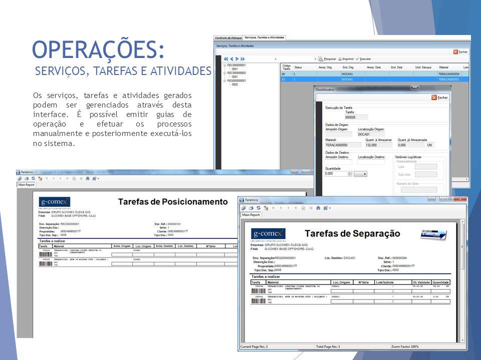 OPERAÇÕES: SERVIÇOS, TAREFAS E ATIVIDADES 17 Os serviços, tarefas e atividades gerados podem ser gerenciados através desta interface. É possível emiti