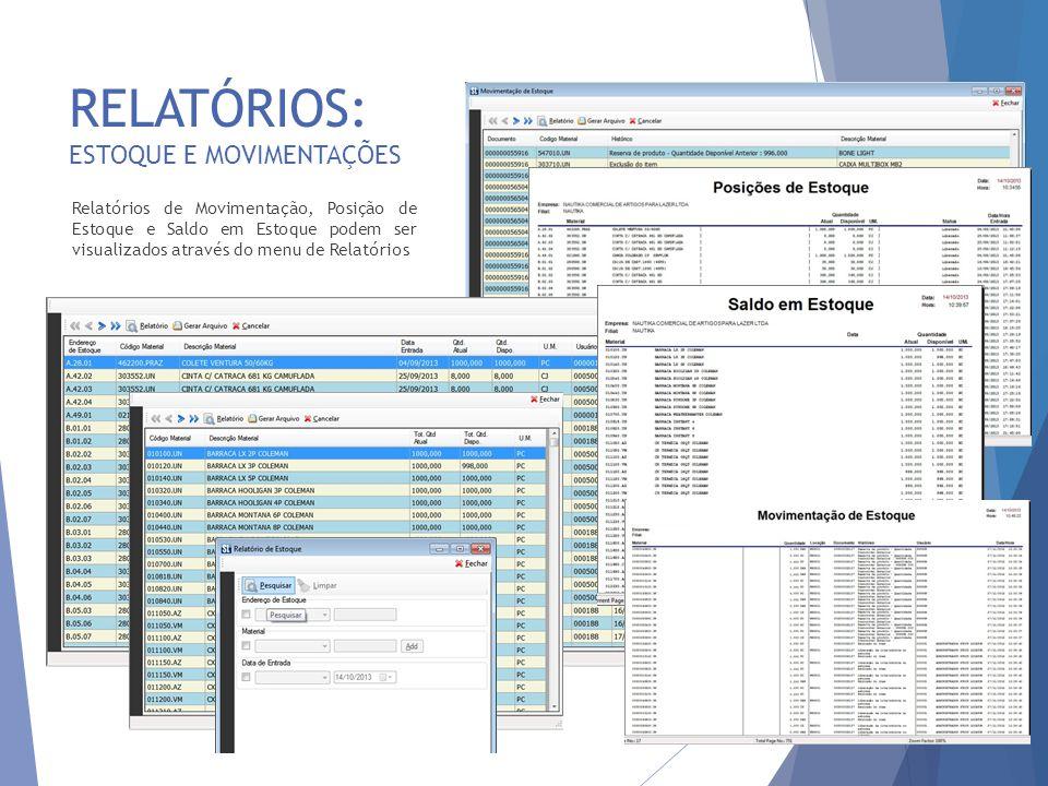 RELATÓRIOS: ESTOQUE E MOVIMENTAÇÕES 19 Relatórios de Movimentação, Posição de Estoque e Saldo em Estoque podem ser visualizados através do menu de Rel