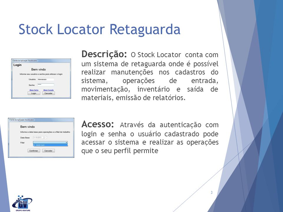 Stock Locator Retaguarda Descrição: O Stock Locator conta com um sistema de retaguarda onde é possível realizar manutenções nos cadastros do sistema, operações de entrada, movimentação, inventário e saída de materiais, emissão de relatórios.