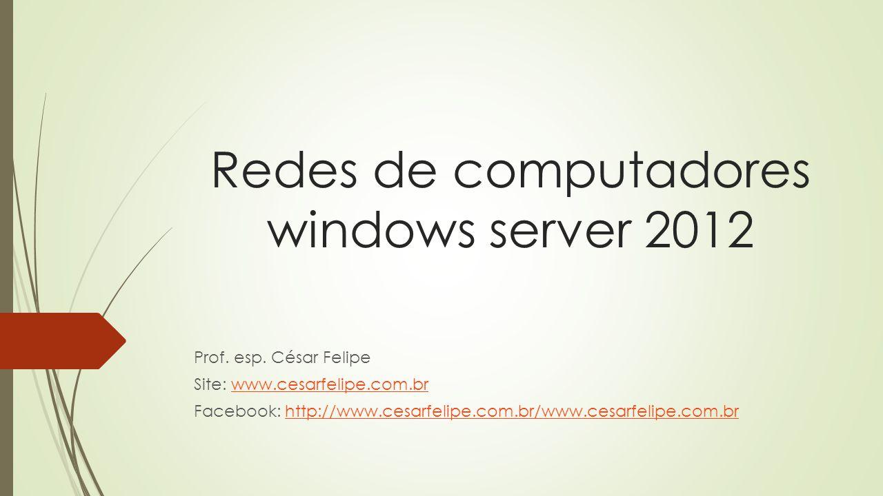 Redes de computadores windows server 2012 Prof.esp.