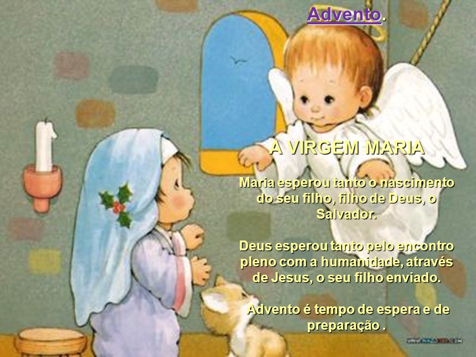 Advento é o tempo de quatro semanas que antecede o natal. Tempo no qual nós nos preparamos espiritualmente para relembrar e celebrar a vinda do menino