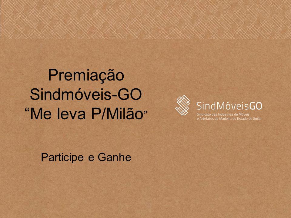 """Premiação Sindmóveis-GO """"Me leva P/Milão """" Participe e Ganhe"""
