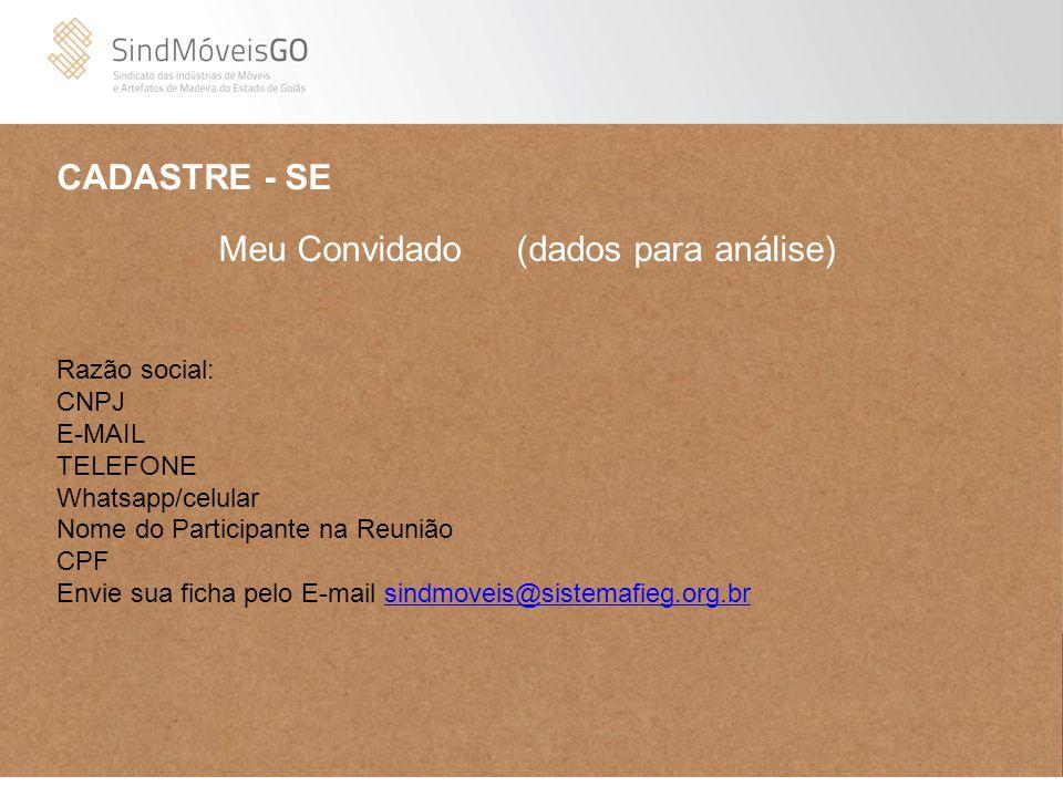 Razão social: CNPJ E-MAIL TELEFONE Whatsapp/celular Nome do Participante na Reunião CPF Envie sua ficha pelo E-mail sindmoveis@sistemafieg.org.brsindm