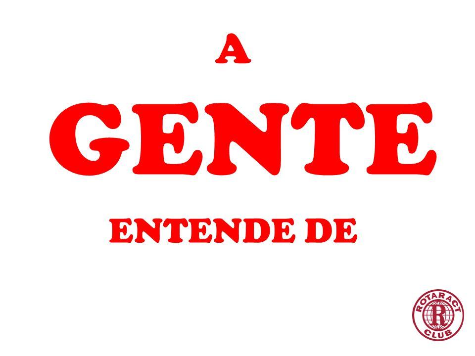 A GENTE ENTENDE DE