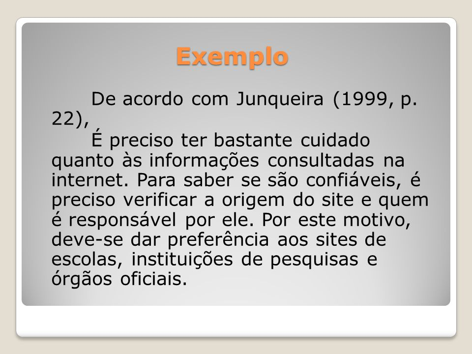 Exemplo De acordo com Junqueira (1999, p.
