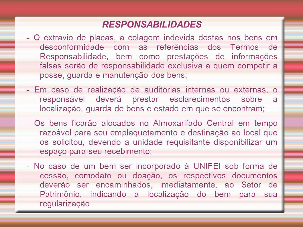 RESPONSABILIDADES - O extravio de placas, a colagem indevida destas nos bens em desconformidade com as referências dos Termos de Responsabilidade, bem