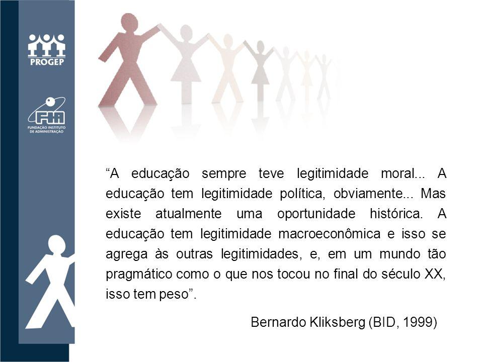 A educação sempre teve legitimidade moral...A educação tem legitimidade política, obviamente...