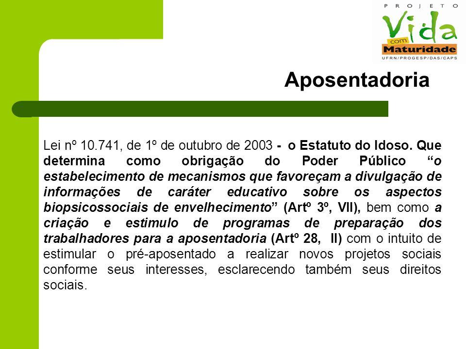 Aposentadoria Lei nº 10.741, de 1º de outubro de 2003 - o Estatuto do Idoso.