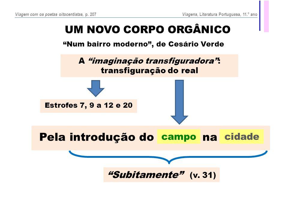 """A """"imaginação transfiguradora"""": transfiguração do real """"Num bairro moderno"""", de Cesário Verde Estrofes 7, 9 a 12 e 20 Pela introdução do campo na cida"""