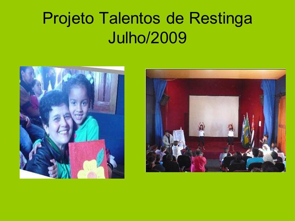 Projeto Talentos de Restinga Julho/2009
