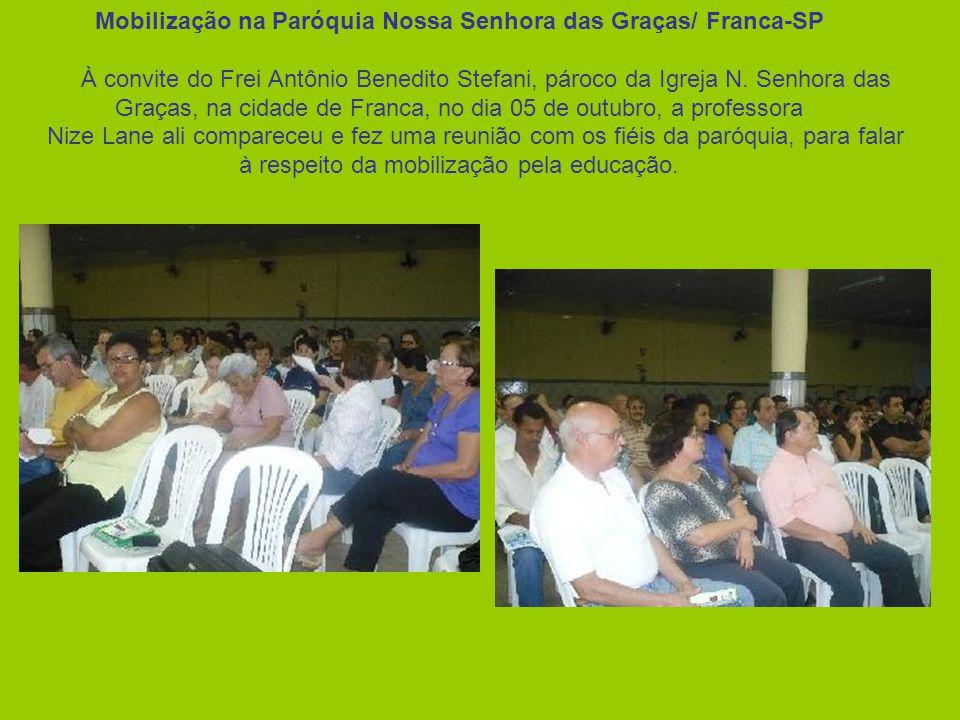 Mobilização na Paróquia Nossa Senhora das Graças/ Franca-SP À convite do Frei Antônio Benedito Stefani, pároco da Igreja N.