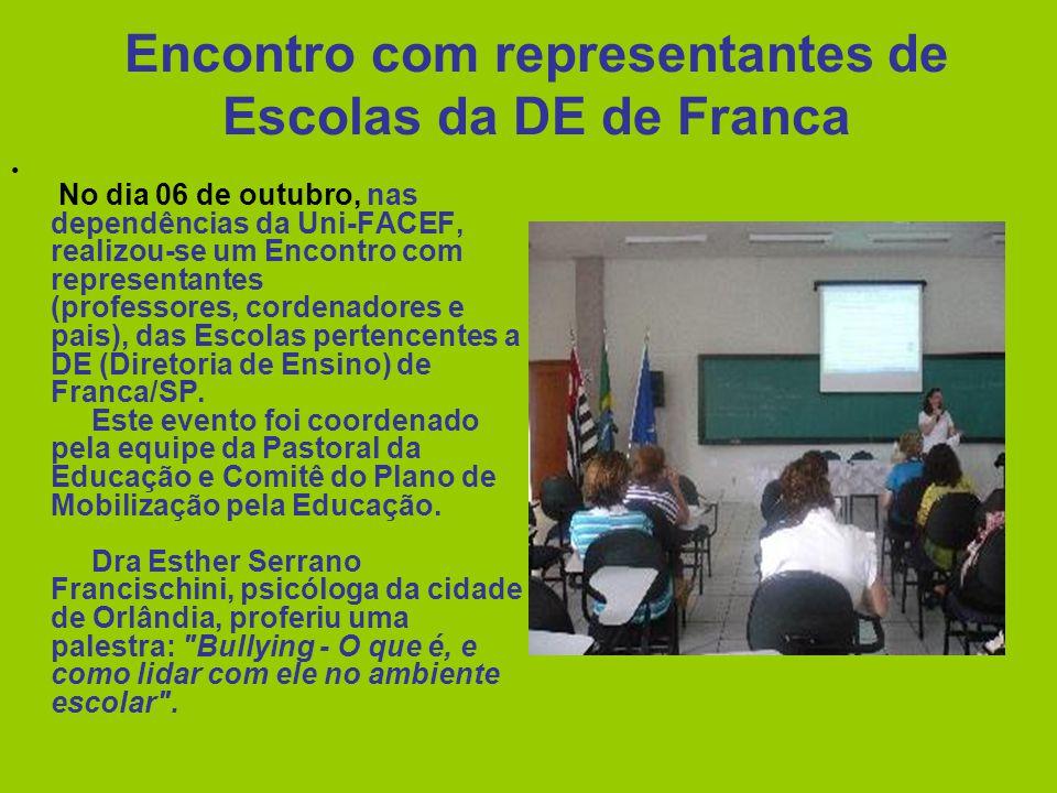 Encontro com representantes de Escolas da DE de Franca No dia 06 de outubro, nas dependências da Uni-FACEF, realizou-se um Encontro com representantes (professores, cordenadores e pais), das Escolas pertencentes a DE (Diretoria de Ensino) de Franca/SP.