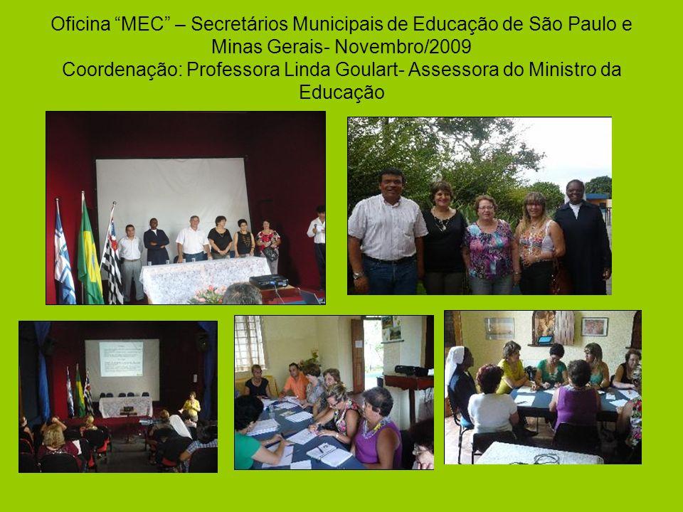 """Oficina """"MEC"""" – Secretários Municipais de Educação de São Paulo e Minas Gerais- Novembro/2009 Coordenação: Professora Linda Goulart- Assessora do Mini"""