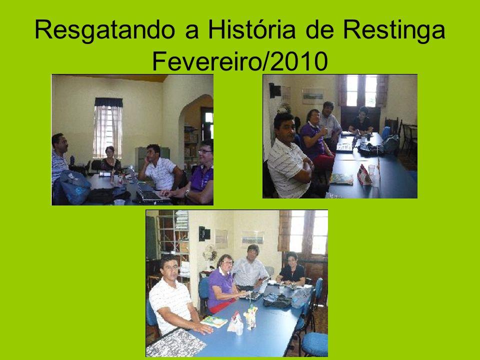 Resgatando a História de Restinga Fevereiro/2010