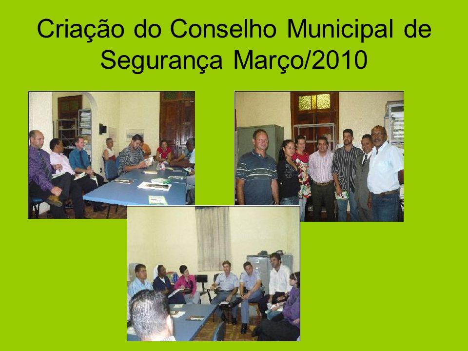 Criação do Conselho Municipal de Segurança Março/2010