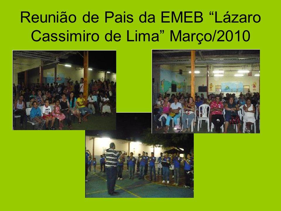 """Reunião de Pais da EMEB """"Lázaro Cassimiro de Lima"""" Março/2010"""