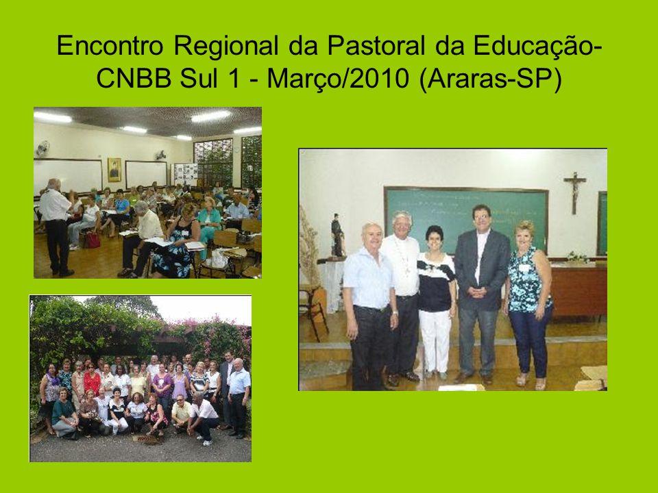 Encontro Regional da Pastoral da Educação- CNBB Sul 1 - Março/2010 (Araras-SP)