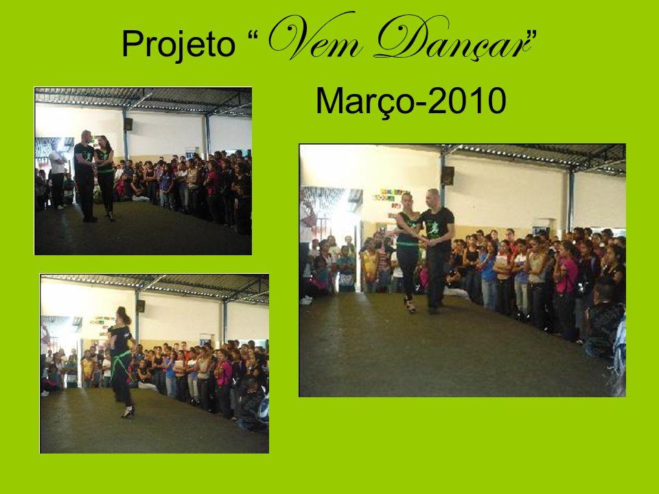 Projeto Vem Dançar Março-2010