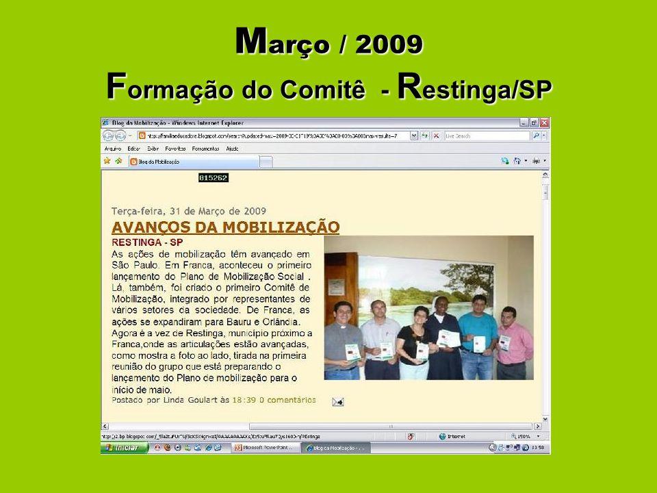 08 de maio de 2009 L ançamento P lano M obilização - R estinga/SP