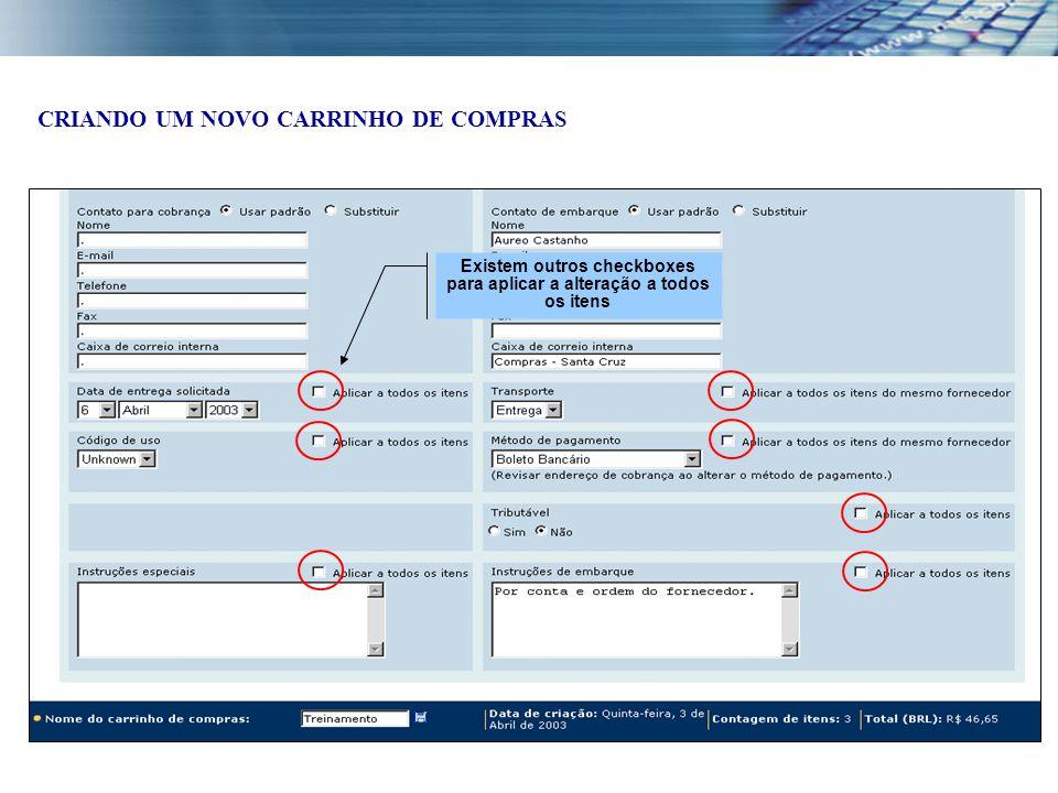 Existem outros checkboxes para aplicar a alteração a todos os itens CRIANDO UM NOVO CARRINHO DE COMPRAS